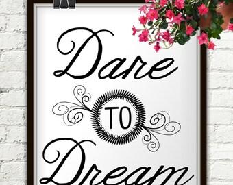 Dare To Dream, Dream, Dream Print, Dream Poster, Dream Printable, Dream Art, Dream Wall Art, Dream Wall Decor, Dream Decor, Black And White