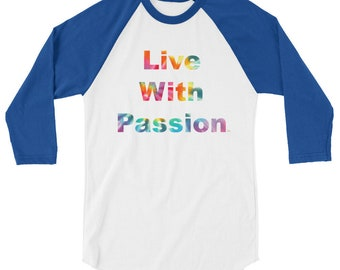 Live With Passion tm _ 3/4 sleeve raglan shirt