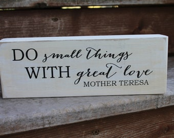 """Blessing Block - Mother Teresa, """"Do small things with great love."""" - Blessing Block - Wood Sign - Home Decor"""