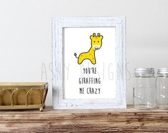 GIRAFFE PUN ART - You're Giraffing Me Crazy - Wall Art Home Decor Gift Idea - Husband Wife Boyfriend Girlfriend - Kids Room Artwork - APP08