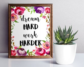 Printable office decor Dream hard Work harder Watertcolor Floral Art Coworker Gift Printable floral art Digital quotes Printable typorgaphy
