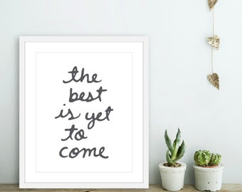 The Best Is Yet To Come - Typography Art Print  - Love Poster  - Wall Art - Charcoal Grey - Love Art Gift