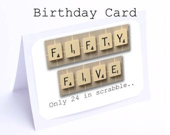 Scrabble 55th Birthday Card --- 55 its only 24 in scrabble (2 gifts in 1)