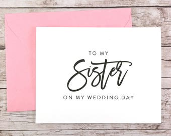 To My Sister On My Wedding Day Card, Sister Card, Wedding Card, Sister of the Bride, Sister of the Groom  - (FPS0017)