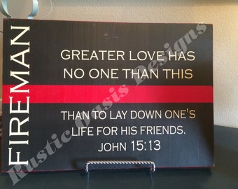 Greater Love Has No One | Firefighter Sign | Thin Red Line Sign