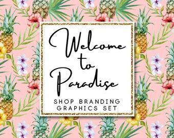Pineapple & Hibiscus Shop Branding Cover Photo Banners, Icons, Business Card, Logo Label + More - 13 Premade Graphics - WELCOME TO PARADISE