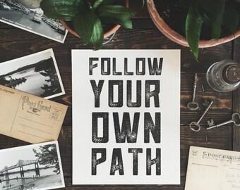 Art Print: Follow Your Own Path - 8 x 10 in.