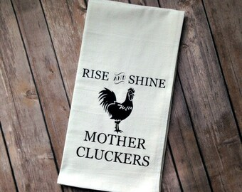 Mother's Day Gift, Rise and Shine Chicken Farmhouse Style Flour Sack Towel, Tea Towel