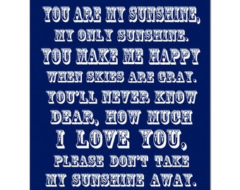 You Are My Sunshine, My Only Sunshine - 11x14 Print - Modern Nursery Decor - CHOOSE YOUR COLORS - Shown in Navy Blue and White