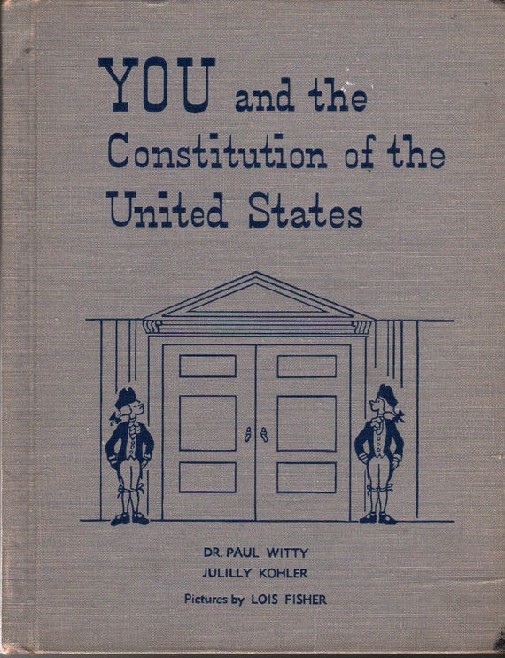 YOU and the Constitution of the United States + Dr. Paul Witty and Julilly Kohler + Lois Fisher + 1948 + Vintage Kids Book