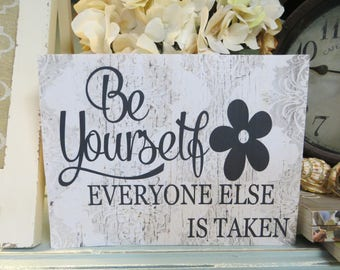 "Wood Inspirational Sign, ""Be Yourself Everyone Else is Taken"", Oscar Wilde Quote, Inspirational Quote, Office Decor, Classroom Decor"