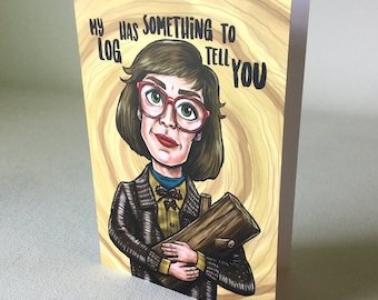 The Log Lady Twin Peaks 'My Log Has Something To Tell You' blank greeting card