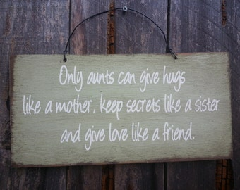 Only Aunts Sign - Aunt Saying - Gift for Aunt - Family Theme