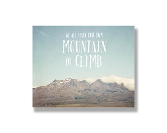 Mountain typography photo canvas art, dorm decor, landscape photography, inspirational wall art - We All Have Our Own Mountain to Climb