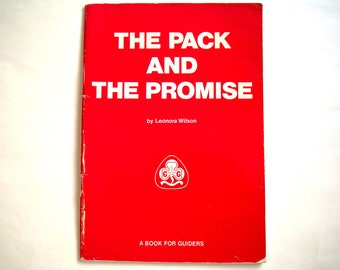 The Pack And The Promise 1981 A Book For Guiders WAGGGS Girl Guides Scouts Brownies Activities Leaders Church Groups Teachers Parents