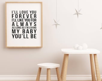 I'll Love You Forever Printable, Nursery Decor, Baby Shower Gift, Nursery Print, First Birthday, Gender Neutral, Kids Room Art, Birth Print