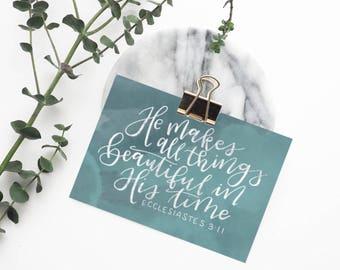 Ecclesiastes 3:11 Print - He Makes All Things Beautiful In His Time - Digital Print