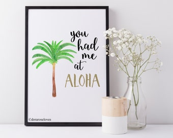 You Had Me At Aloha Print - Hawaiian Print