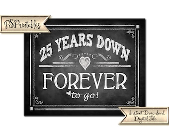 25th Anniversary sign   PRINTABLE Anniversary Sign, 25 years down FOREVER to go, Silver anniversary party decorations, 25 anniversary sign