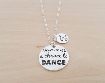 Never Miss a Chance to Dance Necklace - Dance Silver Necklace - Personalized Necklace - Initial Necklace - Custom Jewelry - Personalized
