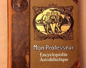 "Very Rare Leather Bound 1907 French Encyclopedia Volume IV (We have Volumes I-V) ""Mon Professeur Encyclopédie Autodidactique"""