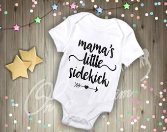 Custom Baby Onesie / Mama's Sidekick