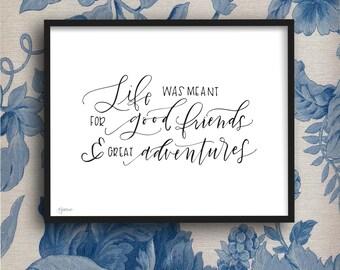 "Good Friends Great Adventures - 8x10"" Printable"