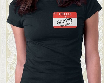 Grumpy shirt, hello my name is nametag, custom shirt, funny shirt, funny t-shirt, gift for her, gift for him, joke gift, matching shirts