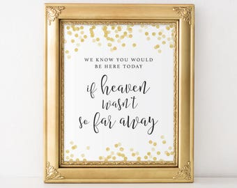 We Know You Would Be Here Today If Heaven Wasn't So Far Away, Wedding Memorial Sign, Ceremony Sign, Remembrance Sign, Wedding Sign