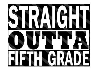 Straight Outta Fifth Grade Printable Digital Download for iron-ons, heat transfer, Scrapbooking, Cards, Tags, DIY, YOU PRINT