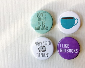 Nerdfighter 002 button pin set // button badges // Don't Forget To Be Awesome, coffee cup, puppy sized elephant, I like big books