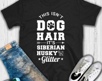 This isn't Dog Hair It's a Siberian Husky Glitter T shirt - Dog Shirt - Siberian Husky shirt - Husky shirt - Siberian husky gift - Dog lover