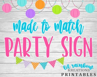 Made To Match Party Sign For Any Theme