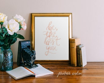 Printable Wisdom wall art print, be the best you, watercolor print, printable art, watercolor art, calligraphy print, typographic art