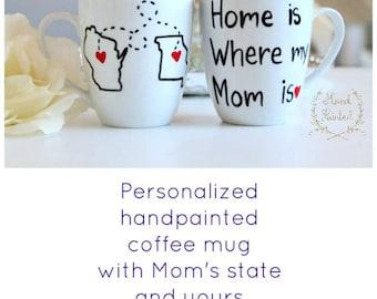 Gifts for Mom- Home is Where My Mom is Mug- Mom Mug- Gifts for Mom- Mom Birthday Gift - Long Distance Mom- Hand Painted Coffee Mug- Birthday