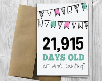 PRINTED 60th Birthday - 21,915 days old, but who's counting - 5x7 Greeting Card