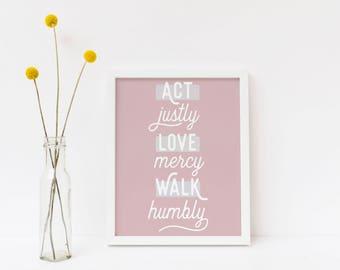 Act Justly, Love Mercy, Walk Humbly, Micah 6:8 Pink Art Print   Digital Download