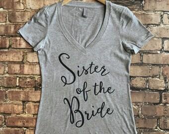 Sister Of The Bride Shirt. Sister Of The Bride Gift. Maid of Honor Shirt. Wedding Party Shirt. Bridal Party Shirts.  Bridesmaids Shirt.