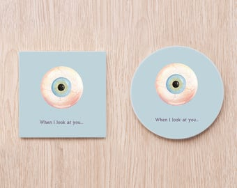 When I look at you...eye coaster
