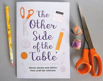 Craft Fair Tips & Horror Stories Zine - The Other Side of the Table - Print Edition