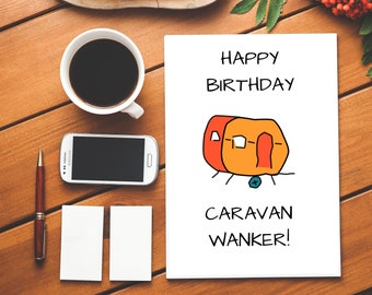 Happy Birthday Caravan Wanker|Caravan|Wanker|Caravan Wanker Card|Happy Birthday|Rude Birthday Card|Funny Birthday Card|Insult|Insulting