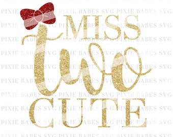 MissTwo Cute SVG, Second Birthday SVG, 2nd Birthday SVG, Two svg, Birthday Girl svg, svg cuttables, Cricut, Silhouette, svg Cutting File