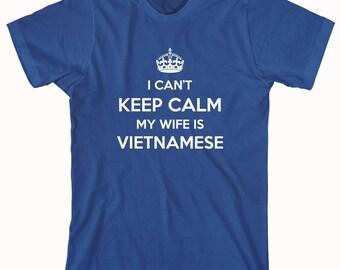 I Can't Keep Calm My Wife Is Vietnamese Shirt, Vietnam, gift idea - ID: 993