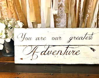 You Are Our Greatest Adventure Sign - Woodland Nursery - Tribal Nursery - Boho Nursery - Nursery Sign - Baby Shower Gift - Baby Gift