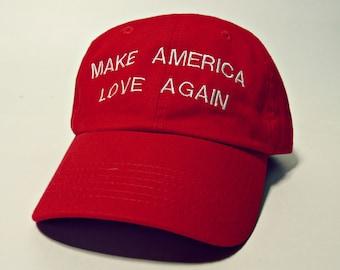 Make America Love Again Baseball Hat