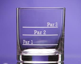 Par 1 Par 2 Par 3 whiskey glass - 19th Hole - golf gift men and women - Golf Gift for Dad or Mom - Groomsmen Gift - Gift for Golfer - golf