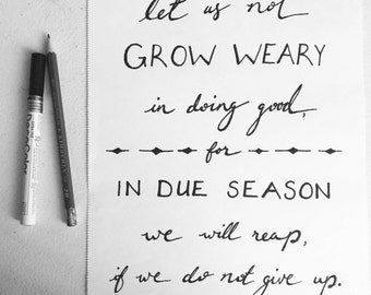 Galatians 6:9 - Let us not grow weary in doing good - Digital Download Art Typography Print