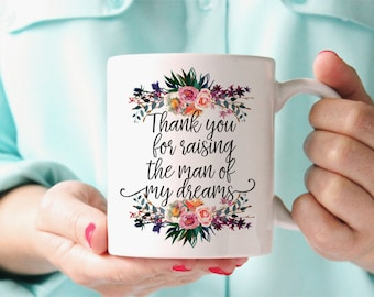 Mother of the Groom Gift, Thank You For Raising The Man Of My Dreams Mug