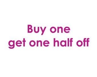 Buy One Item Get one Half Off