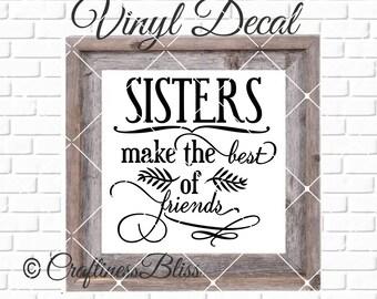 DIY Sisters  Make The Best Of Friends Vinyl Decal ~ Glass Block ~ Car Decal ~ Mirror ~ Ceramic Tile ~ Computer